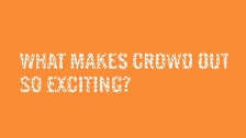 What makes Crowd Out so exciting?