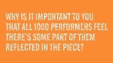 Why is it important that all 1000 performers feel there's some part of them reflected in the piece?