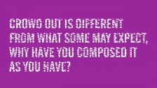 Crowd Out is different from what some may expect, why have you composed it as you have?