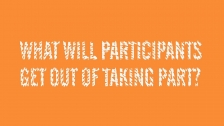 What will participants get out of taking part?